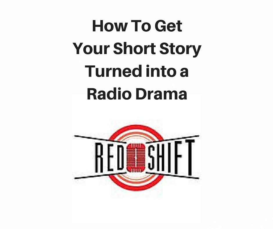 How To Get Your Short Story Turned into a Radio Drama (2)